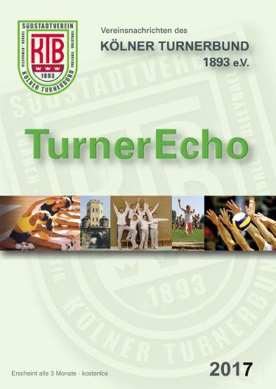 TurnerEcho – Vereinsnachrichten des Kölner Turnerbund 1893 e.V. (04-06 2017)